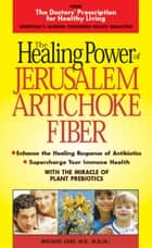 The Healing Power of Jerusalem Artichoke Powder ebook by Michael Loes,M.D.,M.D. (H.)