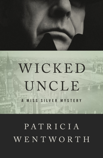 Wicked Uncle ebook by Patricia Wentworth