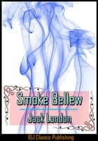 Smoke Bellew [Full Classic Illustration]+[Active TOC] ebook by Jack London
