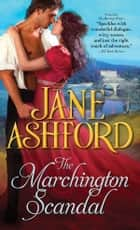 The Marchington Scandal ebook by Jane Ashford