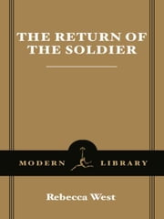 The Return of the Soldier ebook by Rebecca West,Verlyn Klinkenborg