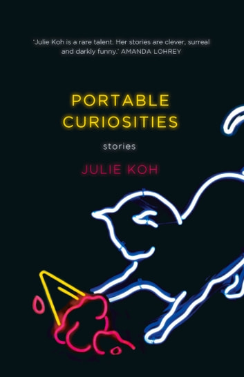 Portable Curiosities eBook by Julie Koh