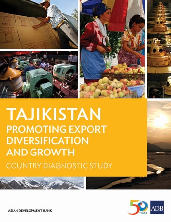 Tajikistan - Promoting Export Diversification and Growth ebook by Asian Development Bank