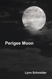 Perigee Moon ebook by Lynn Schneider