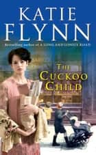 The Cuckoo Child ebook by Katie Flynn
