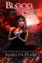 Blood and Ashes ebook by Marilyn Peake