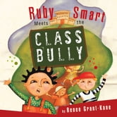 Ruby Smart Meets the CLASS BULLY ebook by by Renee Grant-Kane