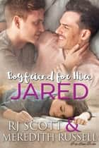 Jared ebook by RJ Scott, Meredith Russell