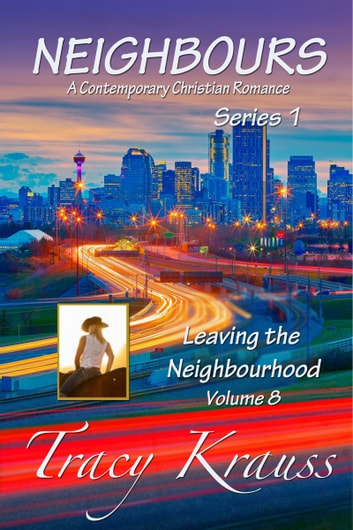 Leaving the Neighbourhood - Volume 8 ebook by Tracy Krauss