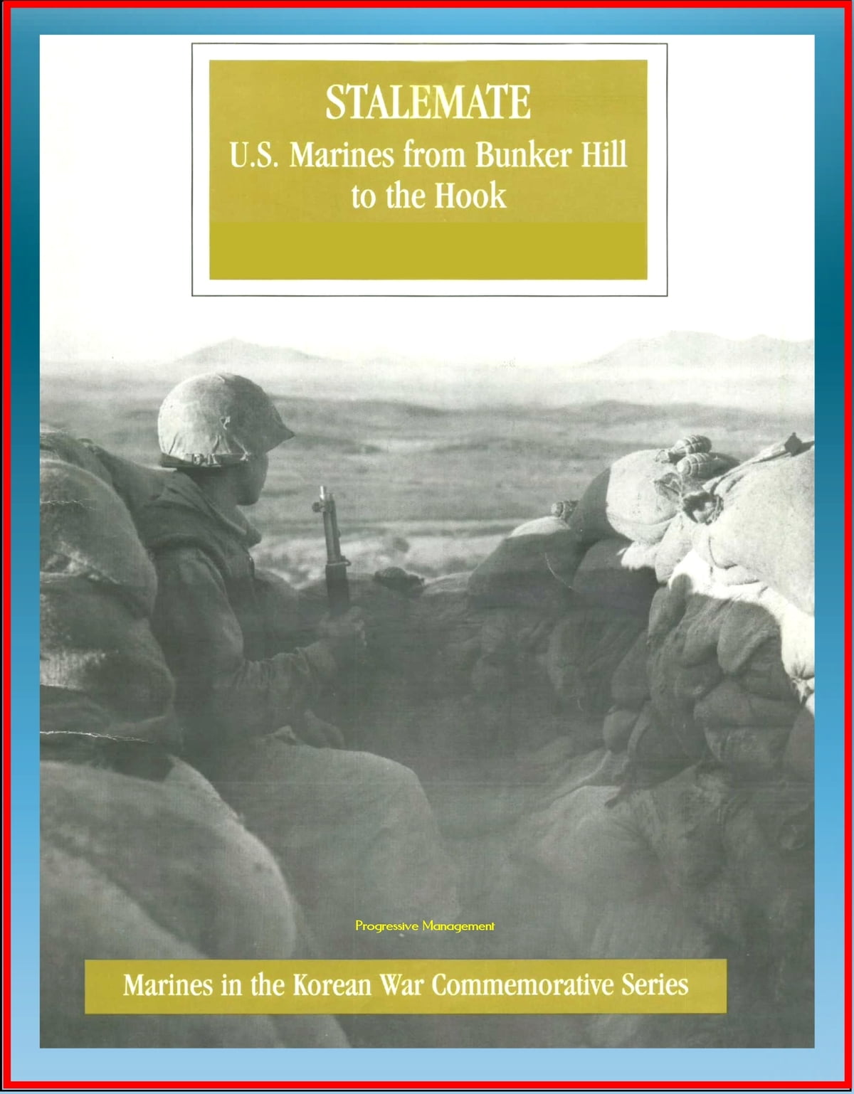 Marines in the Korean War Commemorative Series: Stalemate, U S  Marines  from Bunker Hill to the Hook, 1st Marine Division, Imjin River, Kimpo