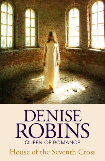 House of the Seventh Cross ebook by Denise Robins