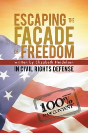 """Escaping the Facade of Freedom"": ""In Civil Rights Defense"" ebook by Heidelsen, Elizabeth"