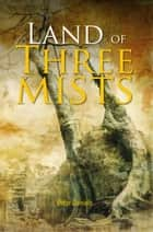 Land of Three Mists ebook by Peter Daniels