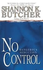 No Control ebook by Shannon K. Butcher