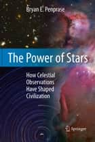 The Power of Stars ebook by Bryan E. Penprase