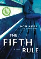 The Fifth Rule ebook by Don Aker