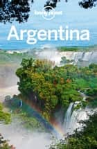 Lonely Planet Argentina ebook by Lonely Planet,Sandra Bao,Gregor Clark,Carolyn McCarthy,Andy Symington,Lucas Vidgen