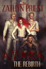 Amara:The Rebirth ebook by Zathyn Priest