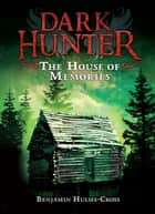 The House of Memories ebook by Nelson Evergreen, Benjamin Hulme-Cross