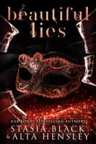 Beautiful Lies - A Dark Secret Society Romance ebook by