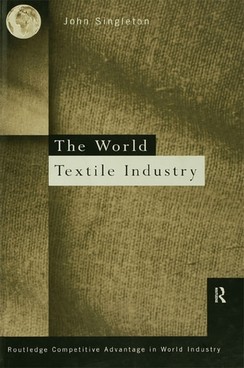 World textile industry ebook by john singleton 9781134683697 world textile industry ebook by john singleton fandeluxe Choice Image