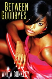 Between Goodbyes ebook by Anita Bunkley