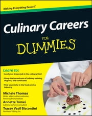 Culinary Careers For Dummies ebook by Michele Thomas,Annette Tomei,Tracey Biscontini