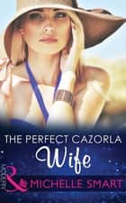 The Perfect Cazorla Wife (Mills & Boon Modern) eBook by Michelle Smart