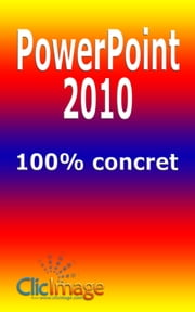PowerPoint 2010 100% concret ebook by Alain Nauleau