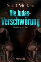 Die Judas-Verschwörung - Mysterythriller ebook by Scott McBain, Michael Benthack