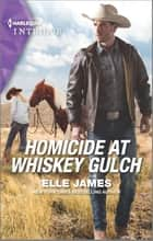 Homicide at Whiskey Gulch ebook by Elle James