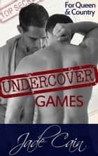 Undercover Games - For Queen & Country ebook by Jade Cain