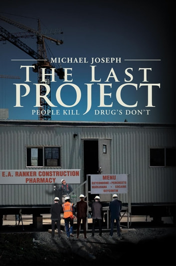 The Last Project - PEOPLE KILL – DRUG'S DON'T ebook by Michael Joseph