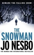 The Snowman - Harry Hole 7 ebook by Jo Nesbo, Don Bartlett