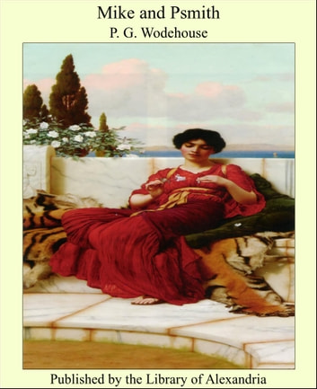 Mike and Psmith ebook by Sir Pelham Grenville Wodehouse