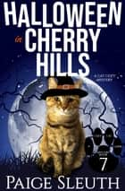 Halloween in Cherry Hills - A Cat Cozy Mystery ebook by Paige Sleuth