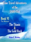 Time Travel Adventures Of The 1800 Club BooK VI