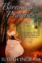 Borrowed Promises ebook by Judith Ingram