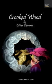 Crooked Wood ebook by Gillian Plowman