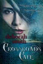 The Crossroads Cafe ebook by Deborah Smith