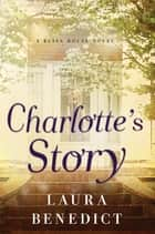 Charlotte's Story: A Bliss House Novel ebook by Laura Benedict