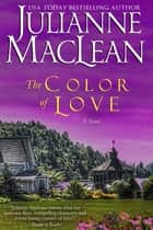 The Color of Love ebook by Julianne MacLean