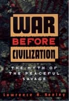War before Civilization ebook by Lawrence H. Keeley