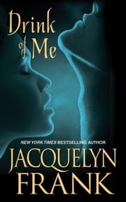 Drink of Me ebook by Jacquelyn Frank