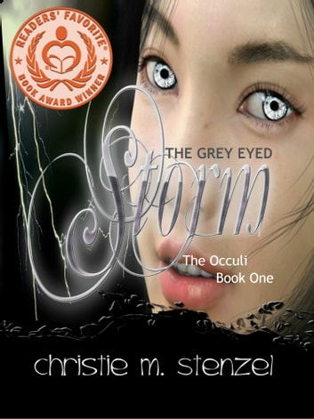 The Grey Eyed Storm: The Occuli, Book One ebook by Christie M. Stenzel