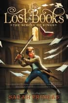 The Lost Books: The Scroll of Kings ebook by