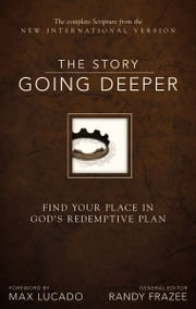 NIV, The Story: Going Deeper, eBook - Find Your Place in God's Redemptive Plan ebook by Max Lucado,Randy Frazee