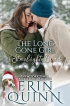 The Long Gone Girl of Starlight Bend ebook by Erin Quinn