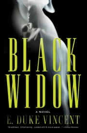Black Widow - A Novel ebook by E. Duke Vincent