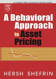 A Behavioral Approach to Asset Pricing ebook by Shefrin, Hersh